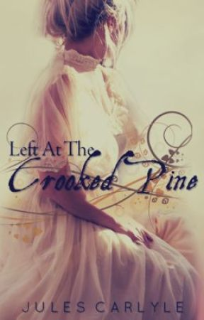 Left At The Crooked Pine Book 7 by JulesCarlyle