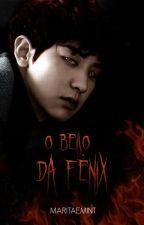O Beijo da Fênix by MariTaeMint