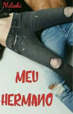 Meu hermano. (Romance gay/Yaoi) by milseki