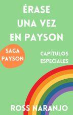 Erase una vez en Payson [Capítulos Extra] by Ross_N