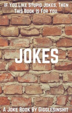 Jokes by gigglesinshit