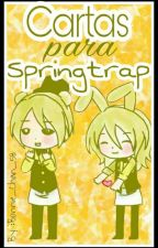 Cartas Para Springtrap •Yaoi• [Goldentrap] by Bonnie_Chan_58