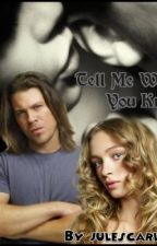 Tell Me What You Know- Novella Book 4B by JulesCarlyle