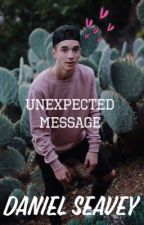 Unexpected message// Daniel Seavey fanfic by qweenpatricia
