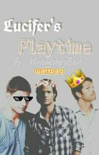 Lucifer's Playtime》Supernatural by WinchestersBait