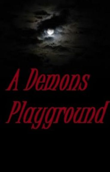 A Demons' Playground by TheSpiritOfLove