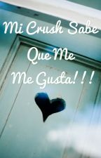 Mi crush sabe que me gusta!!!😯 by noemim20