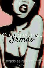"""O Idiota do meu """"irmão"""" by ViihNascimento8"""