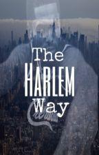 The Harlem Way by ChocCity28