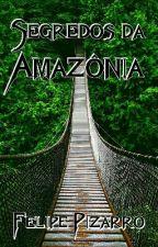 Segredos da Amazônia by FelipePizarro2