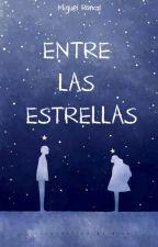 Entre Las Estrellas by Mangeltauca123