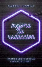 Mejora tu redacción. by CarrotFamily