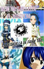 LA PESADILLA DE FAIRY TAIL by isabella3334