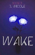 Wake by _jnicole_