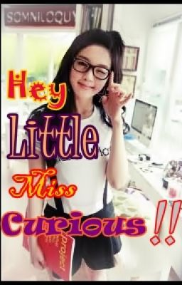 Hey Little Miss Curious !! :D