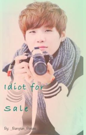 Idiot for Sale || Bts Suga/Min Yoongi X Reader by _Bangtan_Potato