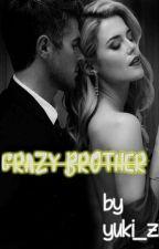 Crazy Brother by Yuki_zii