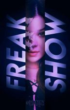 Huntwood ― The Freak Show by MyahCrazy