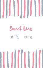 Sweet Lies [CHANBAEK, BxB] by Absyeheet_
