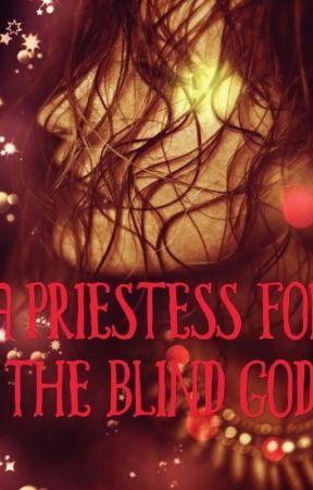 A Priestess for the Blind God (Legends of Rahasia Book 1) by authorsophiawhitte