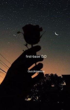 first-base G.D by guccikissesss