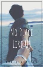 No Place Like Us || e.d. by bootlegrayson