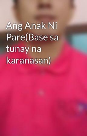 Ang Anak Ni Pare(Base sa tunay na karanasan) by KaSeks