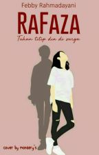 RaFaza : -Tuhan Titip Dia di surga -  [ Completed ] by febby040202