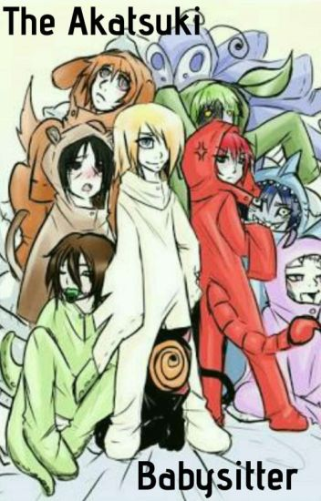 The Akatsuki's babysitter (Reader insert)