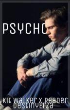 ✔️   Psychosis   Kit Walker X Reader  by DestinyErza