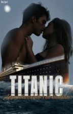 Titanic: appuntamento col destino  by Blue_Eyes4