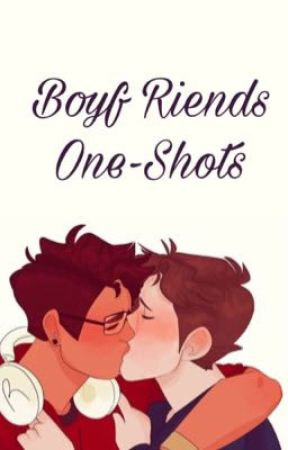 Boyf Riends One-Shots ~ Be More Chill by thisisaheinousnight