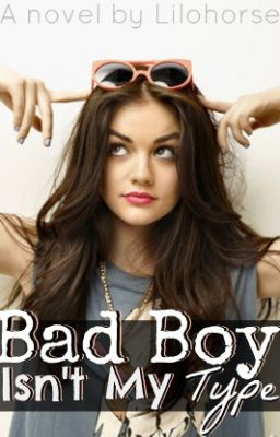 Bad Boy Isn't My Type... - Wattpad