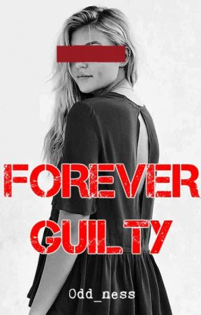 Forever Guilty by 0dd_ness