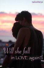 Will she fall in love again? by celisstorys