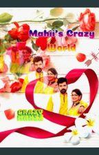 Mahii's - Crazy World... (Index And Discussion Corner) by crazymahiz