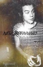 New Beginnings || h.s. by Haroldsweave