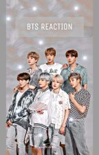 «BTS REACTION» by XRENESMEX