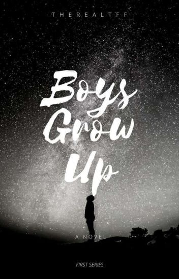 Boys Grow Up (The First Book Of Series)