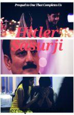 Hitler Sasurji (Updates on Tuesday) by crazywriter1116