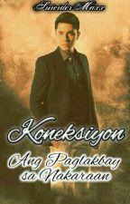 Koneksiyon: Ang Paglakbay sa Nakaraan by SuiciderMaxx