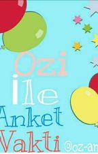 Ozii ile Anket Zamanı  by oz-an34