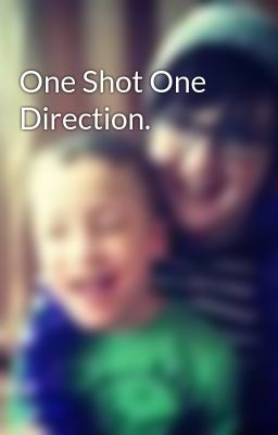 One Shot One Direction.