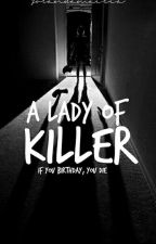A Lady of Killer  by YOSTORIES_