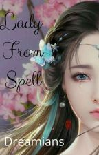 Lady From Spell by dreamians