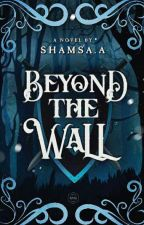 Beyond The Wall by sponge_girl601