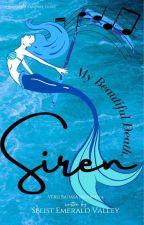 My Beautiful Death, Siren. by emerald_valley