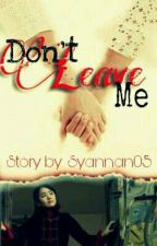 Don't Leave Me by Syannan05
