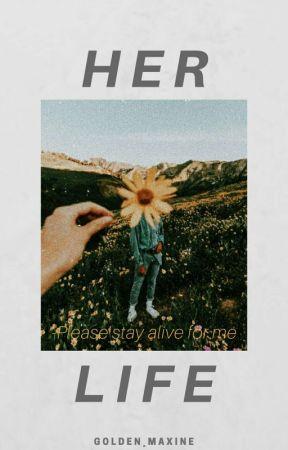 •Her Life• by go_esc