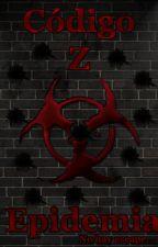 Código Z: Epidemia [#2] by LibertyLand4